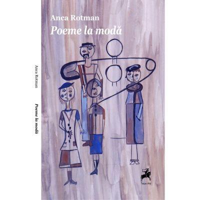 Poeme la moda - Anca Rotman