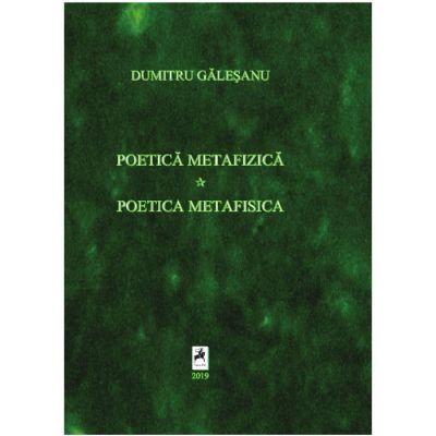 Poetica metafizica. Poetica metafisica - Dumitru Galesanu