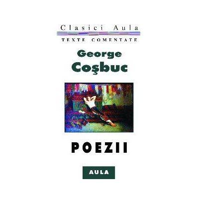 Poezii (texte comentate) - George Cosbuc