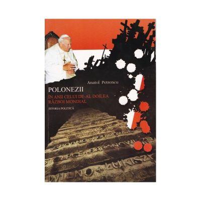 Polonezii in anii celui de-al II-lea razboi mondial partea II - Anatol Petrencu