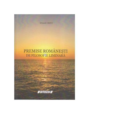 Premise romanesti de filosofie liminara - Iulian Chivu