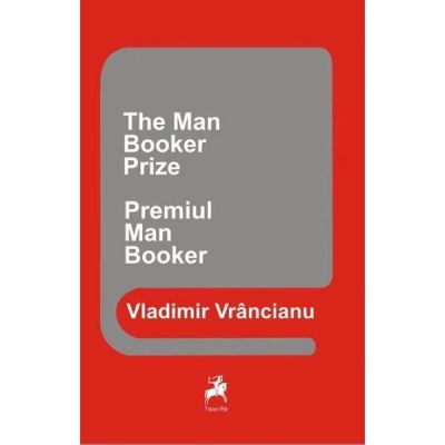 Premiul Man Booker. The Man Booker Prize - Vladimir Vrancianu