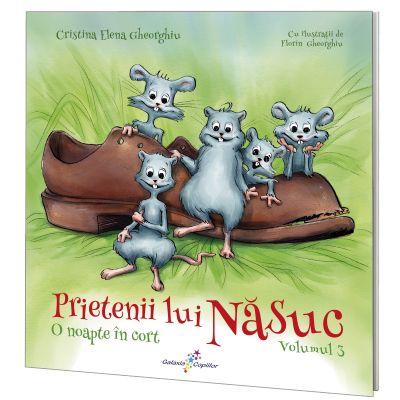 Prietenii lui Nasuc. Volumul 3. O noapte in cort - Cristina Elena Gheorghiu