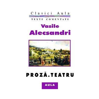 Proza, teatru (texte comentate) - Vasile Alecsandri