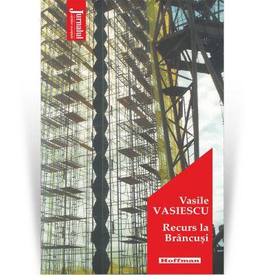 Recurs la Brancusi - Vasile Vasiescu