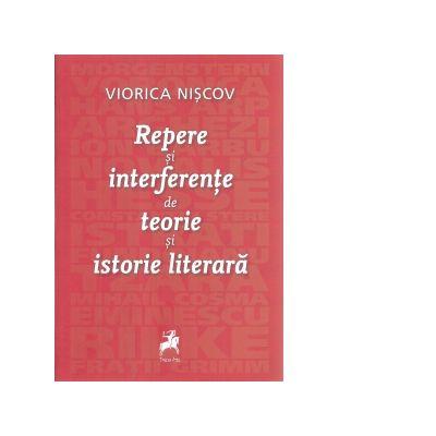 Repere si interferente de teorie si istorie literara - Viorica Niscov