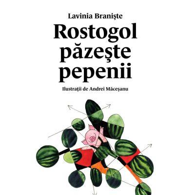 Rostogol pazeste pepenii (#2) - Lavinia Braniste