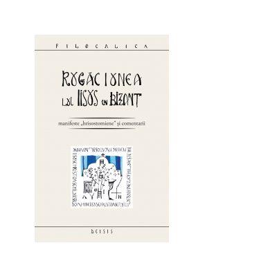 Rugaciunea lui Iisus în Bizant - Ioan I. Ica jr.
