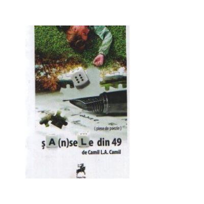 Sansele din 49 (piese de poezie) - Camil L. A. Camil