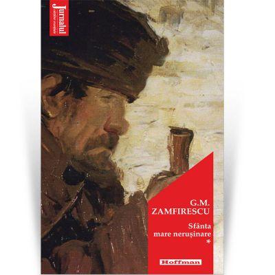 Sfanta mare nerusinare, vol 1. Editia 2021 - George Mihail Zamfirescu