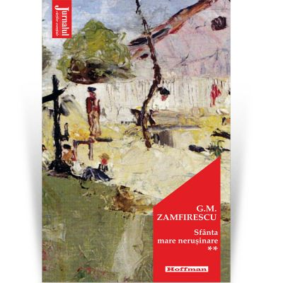 Sfanta mare nerusinare, vol 2. Editia 2021 - George Mihail Zamfirescu