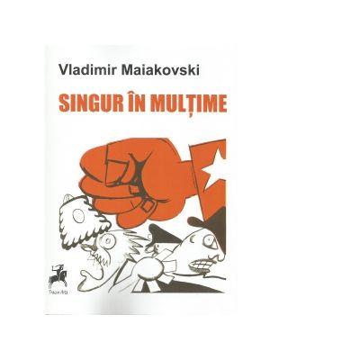 Singur in multime - Vladimir Maiakovski