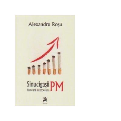 Sinucigasii fumeaza intotdeauna PM - Alexandru Rosu