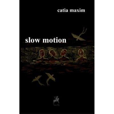 Slow motion - Catia Maxim
