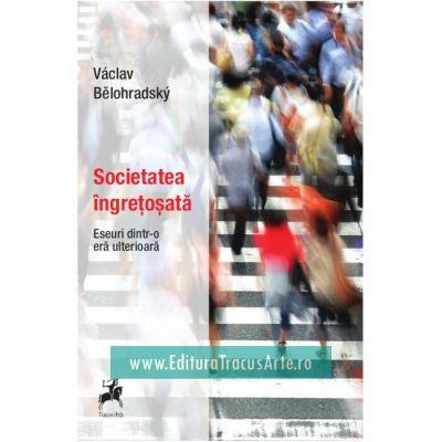 Societatea ingretosata - Vaclav Belohradsky