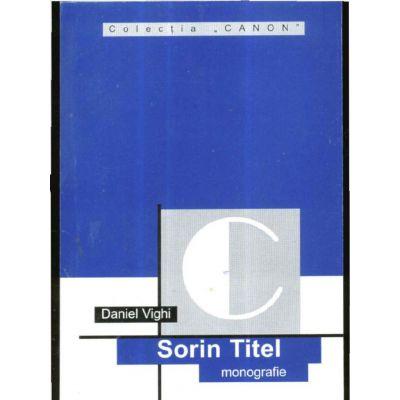 Sorin Titel (monografie) - Daniel Vighi