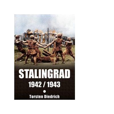 Stalingrad 1942 / 1943 - Torsten Diedrich