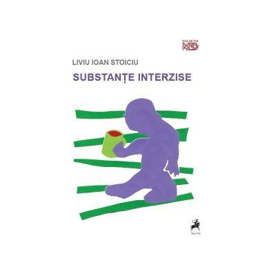 Substante interzise - Liviu Ioan Stoiciu