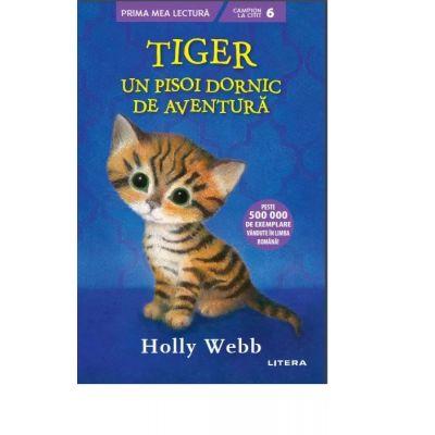 Tiger, un pisoi dornic de aventura - Holly Webb