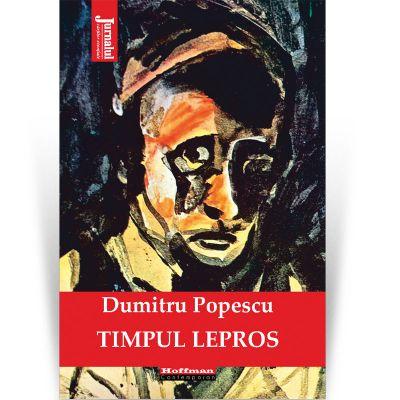 Timpul lepros - Dumitru Popescu