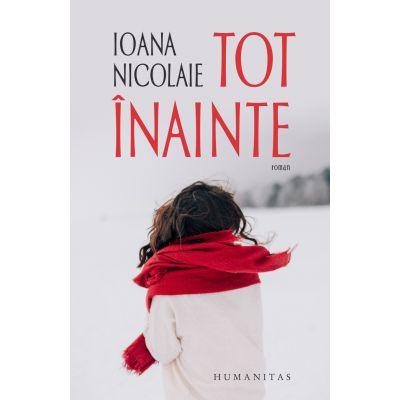 Tot înainte - Ioana Nicolaie