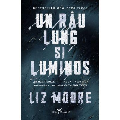 Un rau lung si luminos - Liz Moore