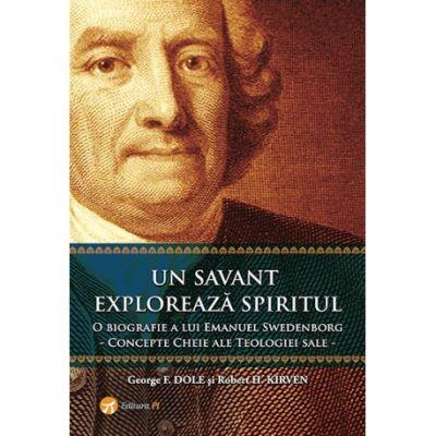 Un savant exploreaza spiritul - George F. Dole, Robert H. Kirven