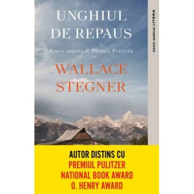 Unghiul de repaus - Wallace Stegner