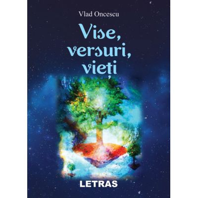 Vise, versuri, vieti - Vlad Oncescu