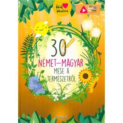 30 nemet-magyar mese a termeszetrol. 30 de povesti despre natura (maghiar-german)