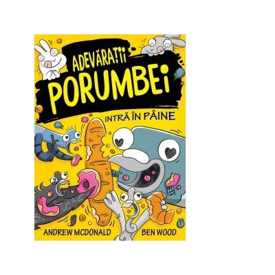 Adevaratii Porumbei intra in paine (vol. VI) - Andrew McDonald, Ben Wood