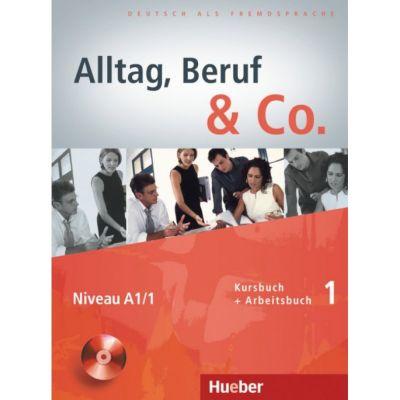 Alltag, Beruf & Co. 1, Kursbuch + Arbeitsbuch + CD - Dr. Norbert Becker, Dr. Jorg Braunert
