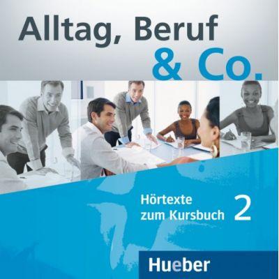 Alltag, Beruf & Co. 2. 2 Audio-CDs zum Kursbuch - Norbert Becker