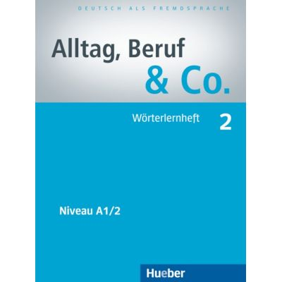 Alltag, Beruf & Co. 2, Worterlernheft - Norbert Becker