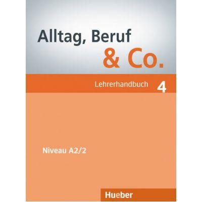 Alltag, Beruf & Co. 4, Lehrerhandbuch - Norbert Becker