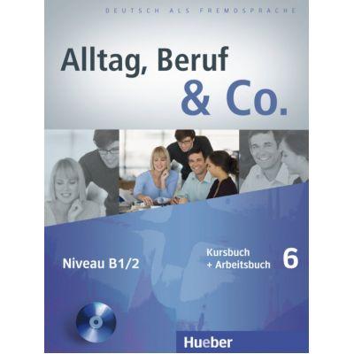 Alltag, Beruf & Co. 6, Kursbuch + Arbeitsbuch + CD zum Arbeitsbuch