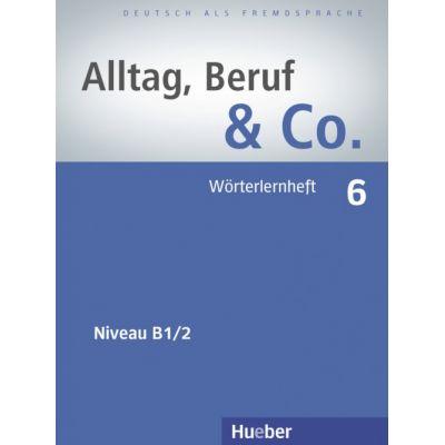 Alltag, Beruf & Co. 6 Worterlernheft - Norbert Becker