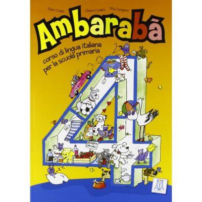 Ambarabà 4. Libro per l'alunno (libro + 2 CD audio)/ Ambarabà 4. Cartea elevului (carte + 2 CD-uri audio) - Fabio Casati, Chiara Codato, Rita Cangiano