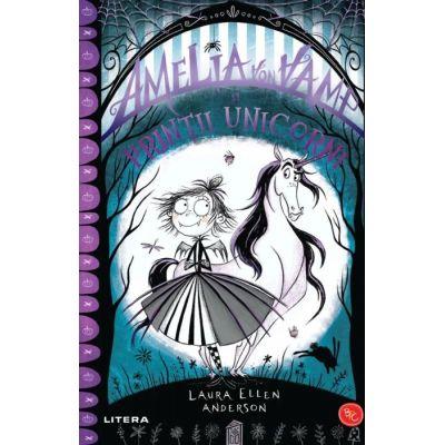 Amelia von Vamp si printii unicorni - Laura Ellen Anderson