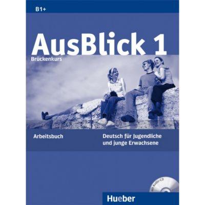 AusBlick 1 Bruckenkurs Deutsch fur Jugendliche und junge Erwachsene. Arbeitsbuch mit Audio-CD - Anni Fischer-Mitziviris
