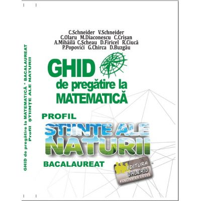 BACALAUREAT 2021 Ghid de pregatire la Matematica, profil Stiinte ale naturii - Cristian Schneider