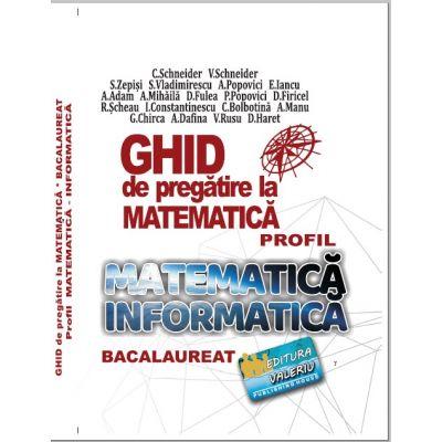 Bacalaureat Ghid de pregatire la Matematica, profil Mate-Info - Cristian Schneider