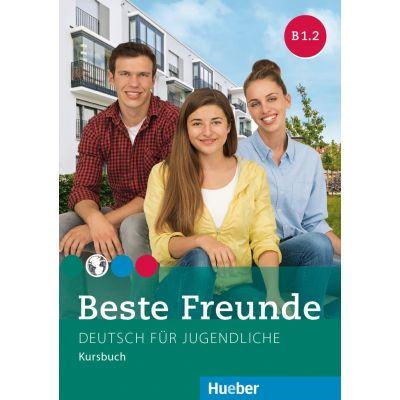 Beste Freunde B1. 2 Kursbuch Deutsch fur Jugendliche - Manuela Georgiakaki, Elisabeth Graf-Riemann, Anja Schümann, Christiane Seuthe