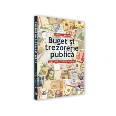 Buget si trezorerie publica. Editia a VIII-a, revazuta si adaugita - I. Gabriel Nastase