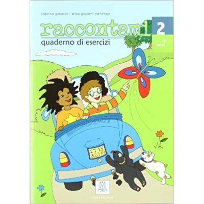 Raccontami 2. Quaderno di esercizi (libro)/Spune-mi 2. Caiet de exercitii (carte) - Sabrina Galasso, Elisa Giuliani Pancheri