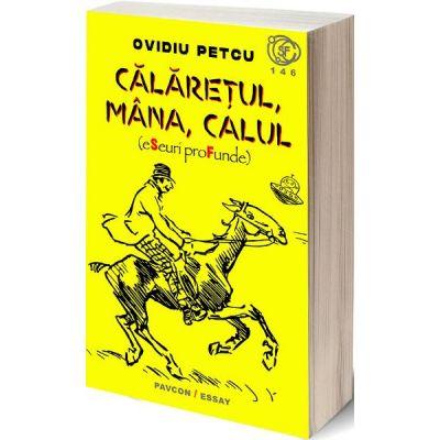 Calaretul, mana, calul - Ovidiu Petcu