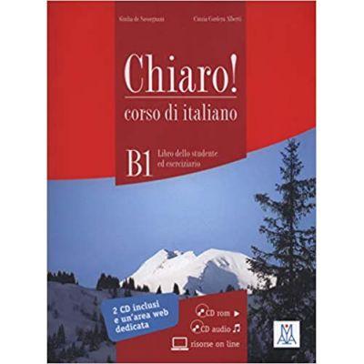 Chiaro! B1 (libro + CD ROM + CD audio)/Clar! B1 (carte + CD ROM + CD audio). Italiana pentru adolescenti si adulti - Cinzia Cordera Alberti, Giulia De Savorgnani
