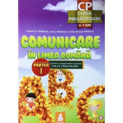 Comunicare in limba romana. Clasa pregatitoare - Dumitru D. Paraiala, Viorica Paraiala, Cristian-George Paraiala