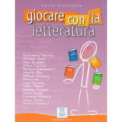 Giocare con la letteratura (libro)/Jocul cu literatura (carte) - Carlo Guastalla