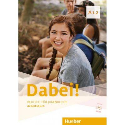 Dabei! A1. 2 Arbeitsbuch - Gabriele Kopp, Josef Alberti, Siegfried Buttner